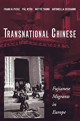 Transnational Chinese: Fujianese Migrants in Europe 9780804749954