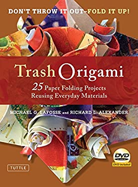 Trash Origami: 25 Paper Folding Projects Reusing Everyday Materials 9780804841351