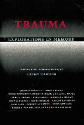 Trauma Explorations in Memory 9780801850073