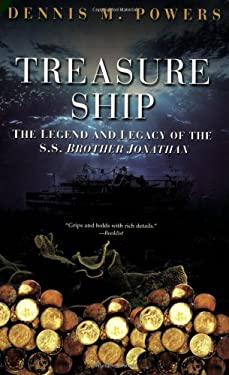 Treasure Ship: The Legend and Legacy of the S.S. Brother Jonathan 9780806527482