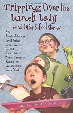 Tripping Over the Lunch Lady: And Other School Stories: And Other School Stories