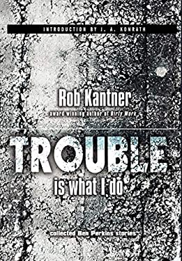Trouble Is What I Do: Collected Ben Perkins Stories 9780809511570