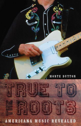 True to the Roots: Americana Music Revealed 9780803266612