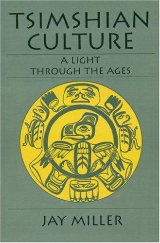 Tsimshian Culture: A Light Through the Ages 9780803282667