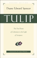 Tulip: The Five Points of Calvinism in the Light of Scripture 9780801063930