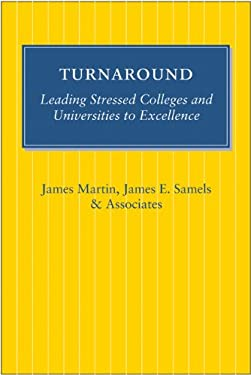 Turnaround: Leading Stressed Colleges and Universities to Excellence 9780801890680
