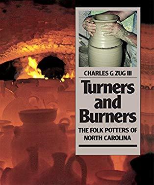 Turners & Burners: The Folk Potters of North Carolina 9780807817049