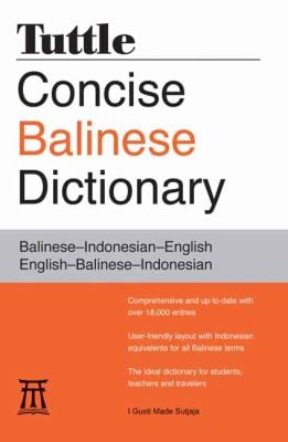 Tuttle Concise Balinese Dictionary: Balinese-Indonesian-English English-Balinese-Indonesian 9780804837569