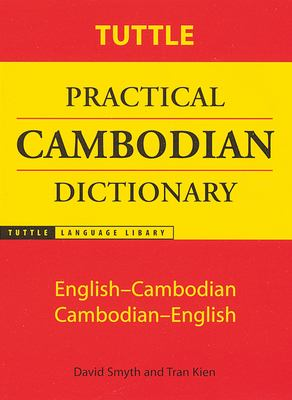 Tuttle Practical Cambodian Dictionary: English-Cambodian Cambodian-English 9780804819541