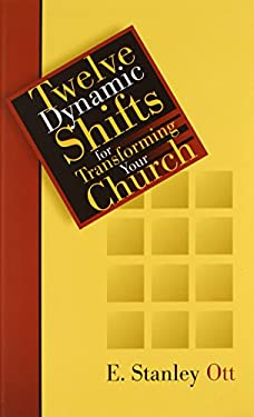 Twelve Dynamic Shifts for Transforming Your Church 9780802849496