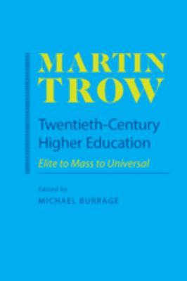 Twentieth-Century Higher Education: Elite to Mass to Universal