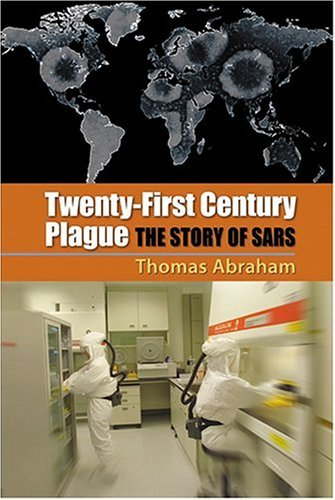 Twenty-First Century Plague: The Story of SARS 9780801881244