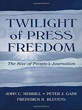 Twilight of Press Freedom CL 9780805836639
