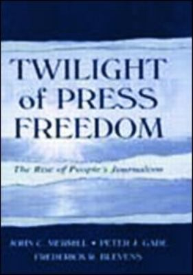 Twilight of Press Freedom PR 9780805836646