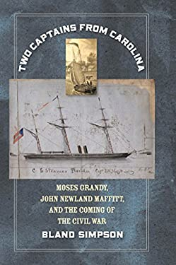 Two Captains from Carolina: Moses Grandy, John Newland Maffitt, and the Coming of the Civil War 9780807835852