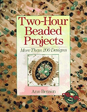Two-Hour Beaded Projects: More Than 200 Designs 9780806942711
