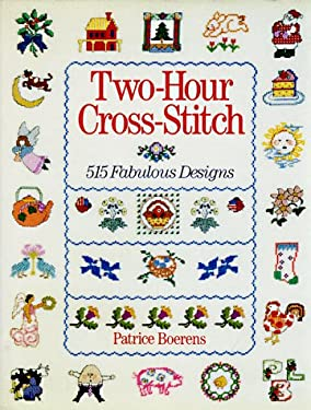 Two-Hour Cross-Stitch: 515 Fabulous Designs 9780806909523