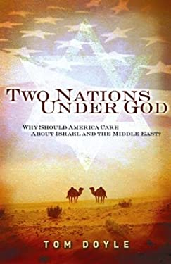 Two Nations Under God: Why Should America Care about Israel and the Middle East? 9780805431308