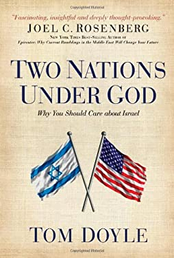 Two Nations Under God: Why You Should Care about Israel 9780805447712