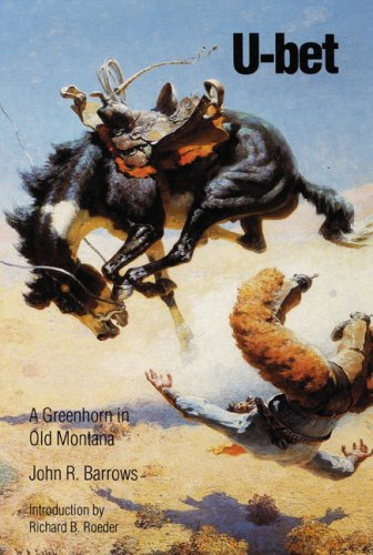U-Bet: A Greenhorn in Old Montana 9780803260948