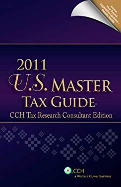 U.S. Master Tax Guide: CCH Tax Research Consultant Edition 9780808024507