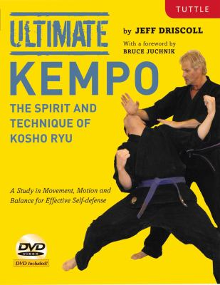 Ultimate Kempo: The Spirit and Technique of Kosho Ryu [With DVD] 9780804841238
