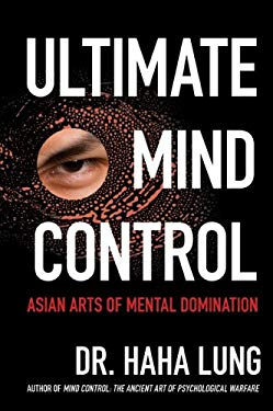 Ultimate Mind Control: Asian Arts of Mental Domination 9780806532011