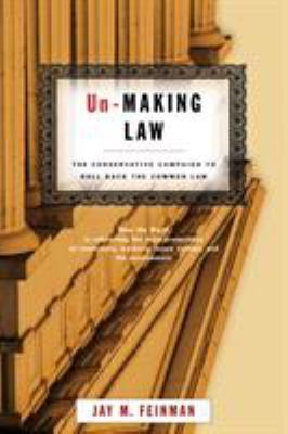 Un-Making Law: The Conservative Campaign to Roll Back the Common Law 9780807044278