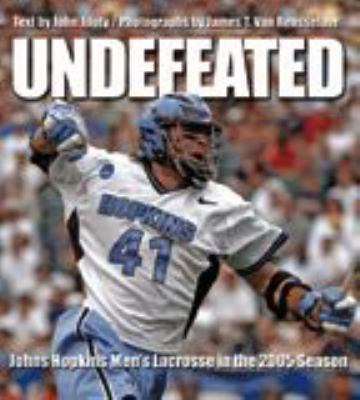 Undefeated: Johns Hopkins Men's Lacrosse in the 2005 Season 9780801884122