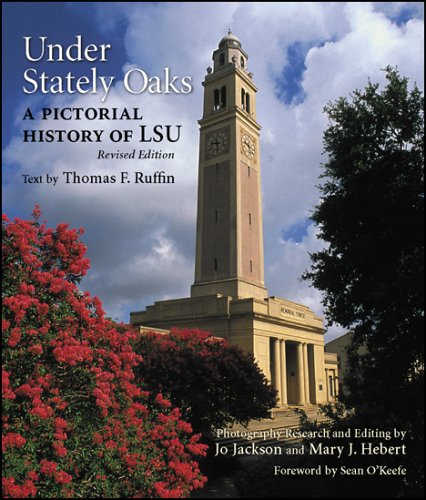Under Stately Oaks: A Pictorial History of LSU 9780807132111