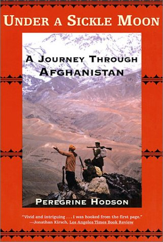 Under a Sickle Moon: A Journey Through Afghanistan 9780802139528