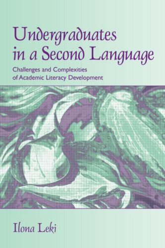 Undergraduates in a Second Language: Challenges and Complexities of Academic Literacy Development 9780805856385