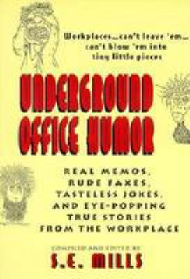 Underground Office Humor: Real Memos, Rude Faxes, Tasteless Jokes, and Eye-Popping True Stories from the Workplace (9780806515670) photo