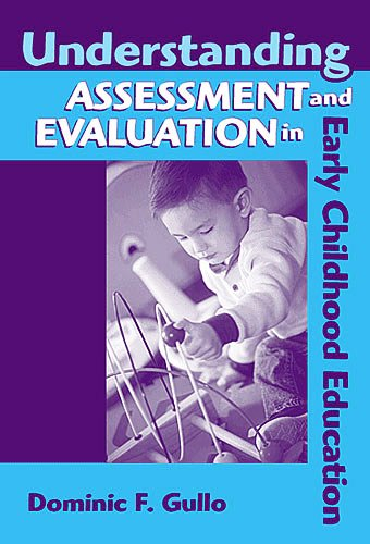 Understanding Assessment and Evaluation in Early Childhood Education 9780807745328