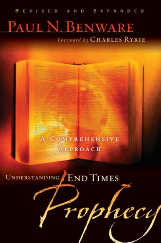 Understanding End Times Prophecy: A Comprehensive Approach 9780802490797
