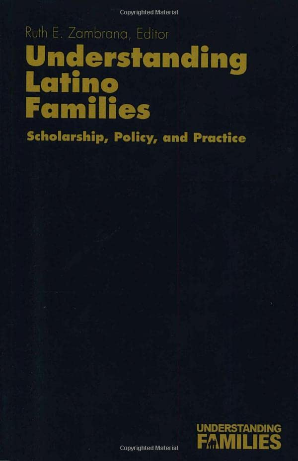 Understanding Latino Families: Scholarship, Policy, and Practice 9780803956094