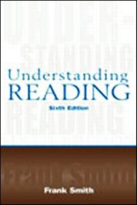 Understanding Reading: A Psycholinguistic Analysis of Reading and Learning to Read 9780805847123