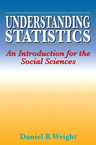 Understanding Statistics: An Introduction for the Social Sciences 9780803979185