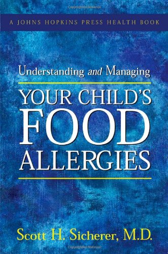 Understanding and Managing Your Child's Food Allergies 9780801884924