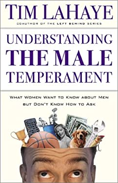 Understanding the Male Temperament: What Women Want to Know about Men But Don't Know How to Ask 9780800757540