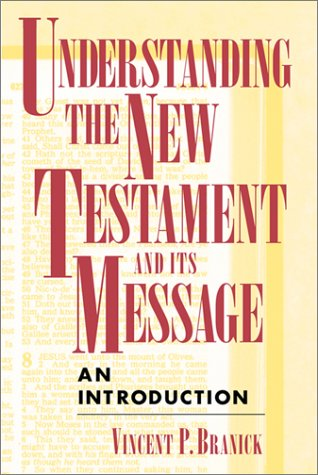 Understanding the New Testament and Its Message 9780809137800