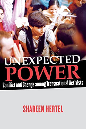 Unexpected Power: Conflict and Change Among Transnational Activists 9780801473241