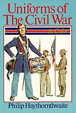 Uniforms of the Civil War in Color 9780806958460