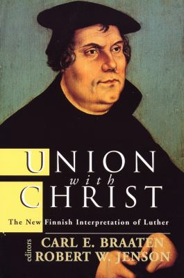 Union with Christ: The New Finnish Interpretation of Luther 9780802844422