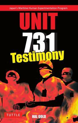 Unit 731: Testimony 9780804835657