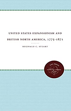 United States Expansionism and British North America, 1775-1871 9780807817674