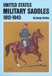 United States Military Saddles, 1812-1943 3310756