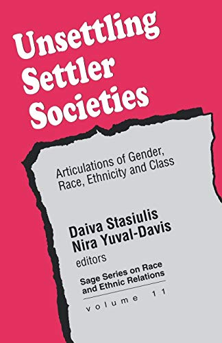 Unsettling Settler Societies: Articulations of Gender, Race, Ethnicity and Class 9780803986947
