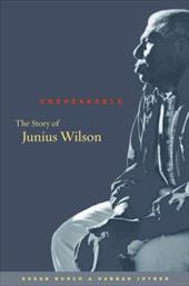 Unspeakable: The Story of Junius Wilson