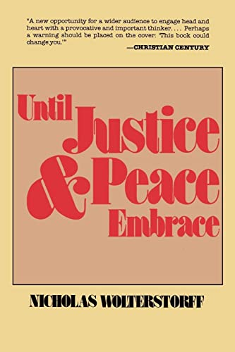 Until Justice and Peace Embrace: The Kuyper Lectures for 1981 Delivered at the Free University of Amsterdam 9780802819802